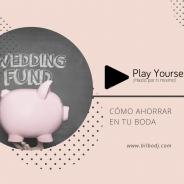 Play Yourself, o cómo ahorrar el día de tu boda